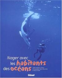 Nager avec les habitants des océans