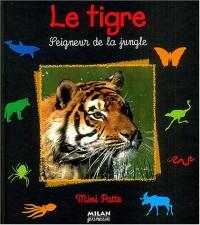 Le Tigre, seigneur de la jungle