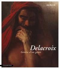 Delacroix Genèse d'un génie