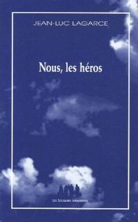 Nous, les héros : Version sans le père