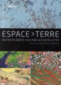 Espace-Terre. Notre planète vue par les satellites