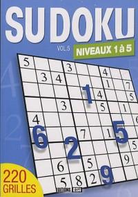 Sudoku : Volume 5, Niveaux 1 à 5