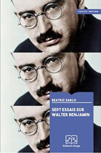 Sept Essais Sur Walter Benjamin