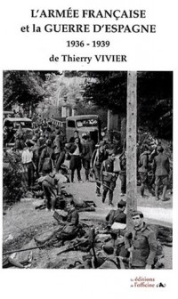 L'armée française et la guerre d'Espagne : 1936-1939