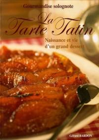 La Tarte Tatin : Naissance et vie d'un grand dessert