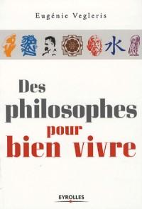 Des philosophes pour bien vivre