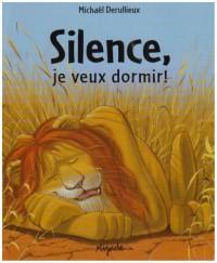 Silence, je veux dormir !