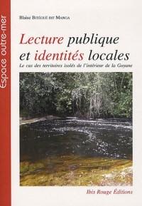 Lectures publiques et identites locales : Le cas des territoires isolés de l'intérieur de la Guyane