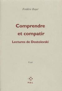 Comprendre et Compatir (Lectures de Dostoievski(Lectures de  Do