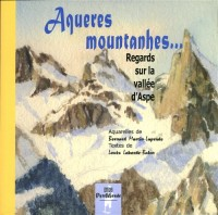 Aqueres Mountanhes...Regards sur la vallée d'Aspe