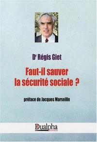 Faut-il sauver la sécurité sociale ?