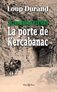 La porte de Kercabanac : Les cavaliers aux yeux verts