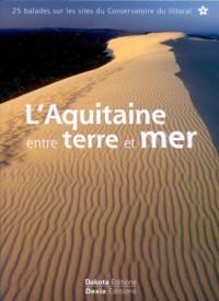 L'Aquitaine entre terre et mer : 25 Balades sur les sites du Conservatoire du littoral