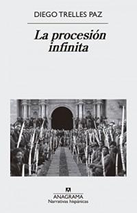La procesión infinita/ The Infinite Procession