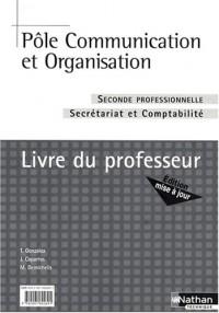 Pôle communication et organisation 2e professionnelle Secrétariat et Comptabilité : Livre du professeur