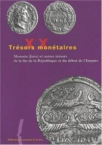 Trésors monétaires. Tome XX - 2001/2002, Meussia (Jura) et autres trésors de la fin de la République et du début de l'Empire