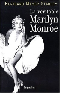 La Véritable Marylin Monroe