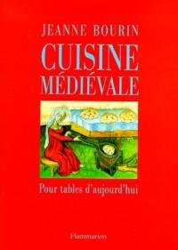 Cuisine médiévale pour tables d'aujourd'hui