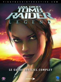 Tomb Raider : Legend, guide du jeu