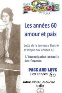 Les annees 60, amour et paix: beatniks hippies feministes