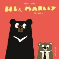 Bob & Marley - Un métier