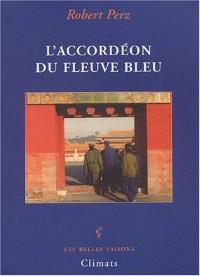 L'accordéon du fleuve bleu