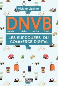 D.N.V.B. : Les surdouées du commerce digital (Digitally Natives Vertical Brands)