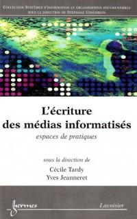 L'écriture des médias informatisés : Espaces de pratiques