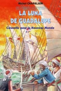La Luna de Guadalupe - Les voiles de mon destin T2