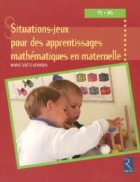 Situations-jeux pour des apprentissages mathématiques en maternelle : PS-MS