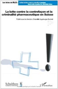 La lutte contre la contrefaçon et la criminalité pharmaceutique en Suisse