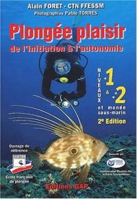 Plongée Plaisir: De l'initaition à l'autonomie, Niveaux 1 et 2 et monde sous marin