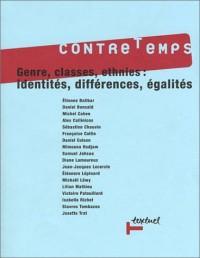 Contre-temps, numéro 7 : Genres, classes, ethnies : Idientités, différences, égalités