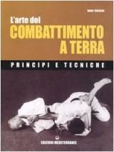L'arte del combattimento a terra. Principi e tecniche