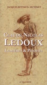 Claude-Nicolas Ledoux : Lumières et pensées