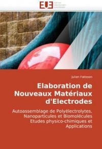 Elaboration de Nouveaux Matériaux d'Electrodes: Autoassemblage de Polyélectrolytes, Nanoparticules et Biomolécules Etudes physico-chimiques et Applications