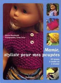 Mamie, styliste pour mes poupées : 20 tenues à coudre ou à tricoter