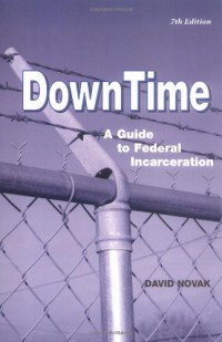 DownTime: A Guide to Federal Incarceration