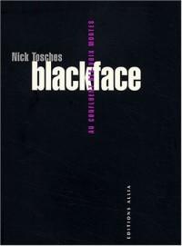 Blackface. Au confluent des voix mortes
