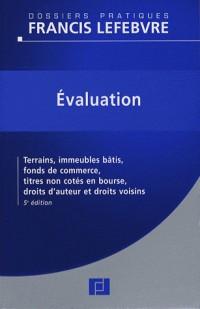 Evaluation : Terrains, immeubles bâtis, fonds de commerce, titres non cotés en bourse, droits d'auteurs et droits voisins