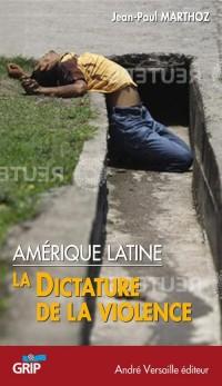 Amérique latine : la dictature de la violence