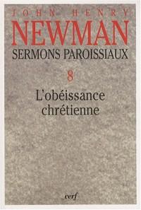 Sermons paroissiaux : Tome 8, L'obéissance chrétienne