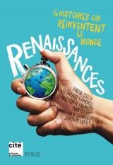 Renaissance : 6 histoires qui réinventent le monde
