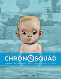Chronosquad T04. Concerto en la mineur pour timbales et grosses têtes