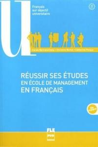 Réussir ses études en école de management en français : A2-C1