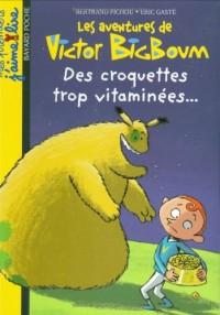 Croquettes trop vitaminées...