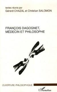 François Dagognet : Médecin et philosophe