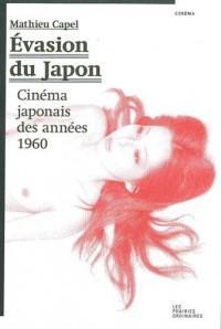 Evasion du Japon : Cinéma japonais des années 1960