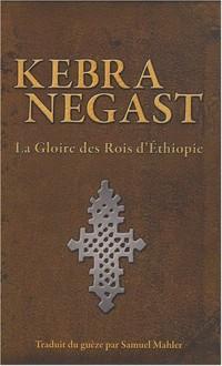 Kebra Negast : La gloire des Rois d'Ethiopie