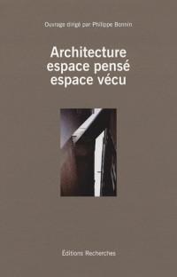 Architecture : espace pensé, espace vécu